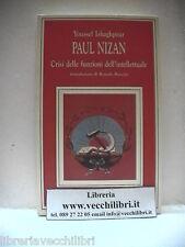 PAUL NIZAN CRISI DELLE FUNZIONI DELL INTELLETTUALE Youssef Ishaghpour Politica e