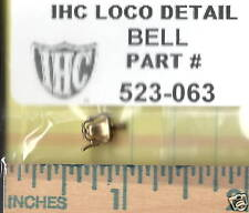 BELL FOR IHC & MEHANO LOCO, PART# 523-063 & OTHER BRAND