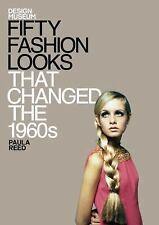 Fifty Fashion Looks that Changed the 1960's, Reed, Paula, Design Museum, Good Co