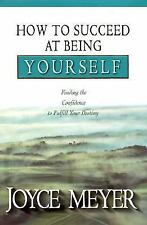 How to Succeed at Being Yourself : Finding the Confidence to Fulfill Your Des...