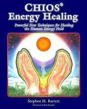 USED (GD) Chios Energy Healing: Powerful New Techniques for Healing the Human En