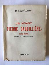 UN VIVANT PIERRE GAUDILLIERE 1946 ARTHAUD ILLUSTRE