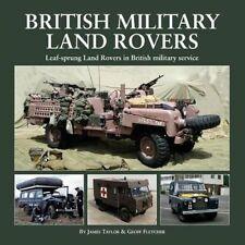 British Military Land Rovers: Leaf-Sprung Land Rovers in British Military Servic