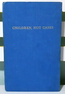 Children, Not Cases: Social Work for Children and Their Families HC 1962 Book!