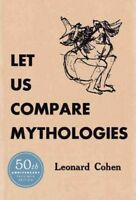 Let Us Compare Mythologies, Hardcover by Cohen, Leonard, Brand New, Free ship...