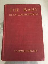 The Baby, It's Care and Development, 1921.  Le Grand Kerr