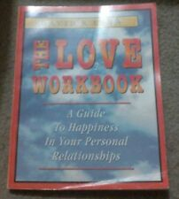 THE LOVE WORKBOOK: A GUIDE TO HAPPINESS IN YOUR PERSONAL RELATIONSHIPS FREE SHIP