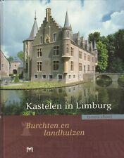 KASTELEN IN LIMBURG (BURCHTEN EN LANDHUIZEN 1000-1800) - Wim Hupperetz