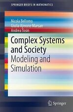 Complex Systems and Society : Modeling and Simulation by Andrea Tosin, Giulia...