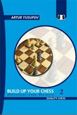 Build up your Chess 2. By Artur Yusupov NEW CHESS BOOK
