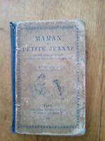 LIVRE DE MORALE - MAMAN ET PETITE JEANNE - MURIQUE - HACHETTE - 1891