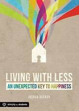 Living with Less: An Unexpected Key to Happiness by Joshua Becker (Paperback / softback, 2012)