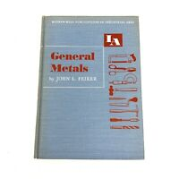 Vintage 1952 GENERAL METALS Feirer McGraw-Hill Metalworking Textbook