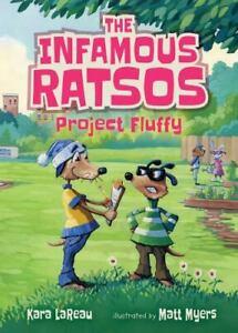 The Infamous Ratsos: Project Fluffy Hardcover Kara LaReau