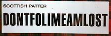 """Patter Fridge Magnets """"DONTFOLIMEAMLOST"""" Unique & Funny SCOTLAND Souvenirs"""