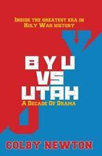 BYU vs. Utah: a Decade of Drama : Inside the Greatest Era in Holy War History...