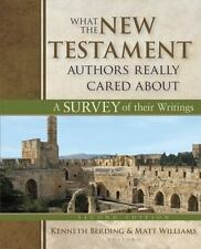 What the New Testament Authors Really Cared About : A Survey of Their...