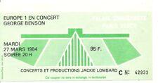 RARE / TICKET BILLET DE CONCERT - GEORGE BENSON : LIVE A PARIS ( FRANCE ) 1984
