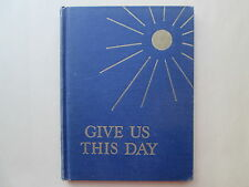 GIVE US THIS DAY by Mary Elizabeth Old 1949 HC Illustrated by Kay Draper