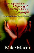 Why Singles are not Married & the Married are Single: Getting to the Heart of Br