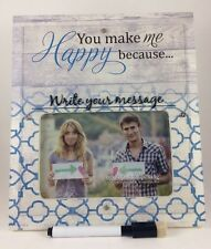 You Make Me Happy Because 4x6 Custom Message Picture Frame