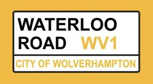 Waterloo Road Metal Sign, Football sign, Wolves FC sign. Retro wall sign