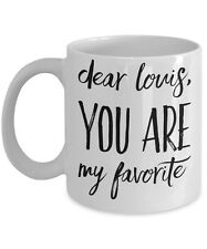 One Direction Louis Tomlinson Mug - Dear Louis, You Are My Favorite