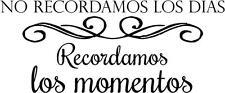 "Spanish Wall Decal - ""No Recordamos Los Dias...Los Momentos"" 20""x9"" Spanish2"