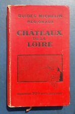 Guide Regional Michelin Chateaux de la Loire  1932-33