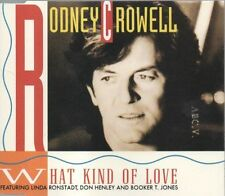 RODNEY CROWELL aussie CD promo 1992 What Kind of Love  Rondstadt Henley Booker T