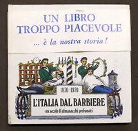Collezionismo - L'Italia dal Barbiere - Un secolo di almanacchi profumati - 1969