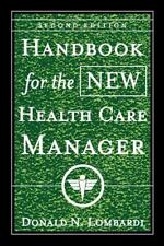 J-B AHA Press Ser.: Handbook for the New Health Care Manager 6 by Donald N....