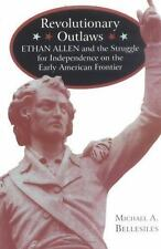 Revolutionary Outlaws: Ethan Allen and the Struggle for Independence on the