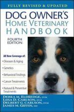 Dog Owner's Home Veterinary Handbook by Delbert G. Carlson, Debra M. Eldredge, L
