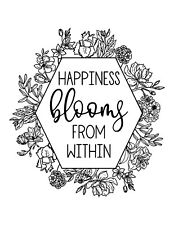 Happiness Blooms from Within with Flowers - Reusable Adhesive Silkscreen Stencil