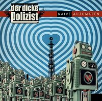 DER DICKE POLIZIST Naive Automaten 5-Track ep+CD LP (2015 Dritte Wahl)
