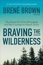 Braving the Wilderness: The quest for true belonging and the courage to stand alone by Brene Brown (Paperback, 2017)