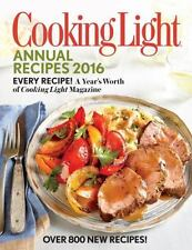 Cooking Light Annual Recipes 2016: Every Recipe! A Year's Worth of Cooking Light
