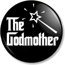 """The GODMOTHER 1"""" Pin Button Badge Christening Baptism Fairy Wand Godfather (3)"""