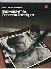 Black-And-White Darkroom Techniques (Kodak Workshop) NEW! Fully illustrated.
