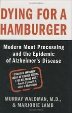 Dying for a Hamburger: Modern Meat Processing and the Epidemic of Alzh-ExLibrary