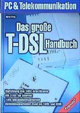 Das große T-DSL-Handbuch : Einrichtung des T-DSL-Anschlusses, mit T-DSL ins Inte