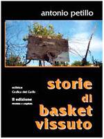 Storie di basket vissuto - Antonio Petillo - Libro nuovo in offerta!