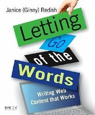 Letting Go of the Words: Writing Web Content that Works (Interactive Technologie