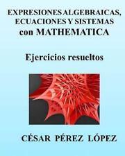 Expresiones Algebraicas, Ecuaciones y Sistemas con MATHEMATICA by Cesar Lopez...
