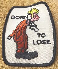 "VINTAGE PATCHES--""BORN TO LOSE"" 4"" TALL--BLACK TRIM--PATCH--NEW--FREE SHIPPING"