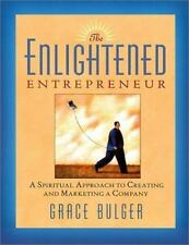 The Enlightened Entrepreneur: A Spiritual Approach to Creating &-ExLibrary