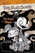Pretty Freekin Scary: You Smell Dead No. 1 by Chris P. Flesh (2007, Paperback)