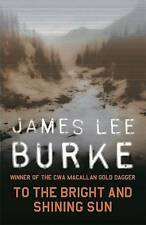 To the Bright and Shining Sun, Burke, James Lee, New Book