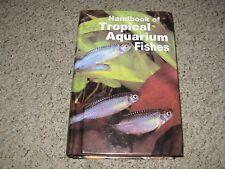 Handbook of Tropical Aquarium Fishes by Leonard P Schultz and Herbert R. Axelrod